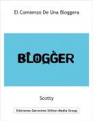 Scotty - El Comienzo De Una Bloggera