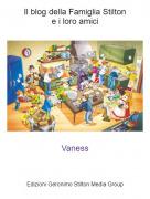 Vaness - Il blog della Famiglia Stiltone i loro amici