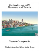 Topassa Cuoregentile - Un viaggio...coi baffi!Alla scoperta di Venezia