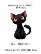 TGC (Teaguaycolet) - Serie: Roy por el TIEMPO. En Grecia