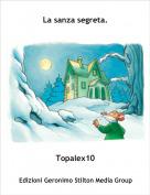 Topalex10 - La sanza segreta.