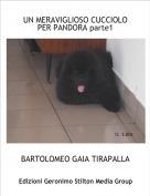 BARTOLOMEO GAIA TIRAPALLA - UN MERAVIGLIOSO CUCCIOLO PER PANDORA parte1