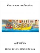 AndreaShow - Che vacanza per Geronimo