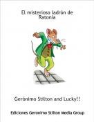 Gerónimo Stilton and Lucky!! - El misterioso ladrón de Ratonia