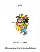 ratoia ratisssa - grils