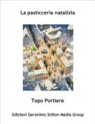 Topo Portiere - La pasticceria natalizia