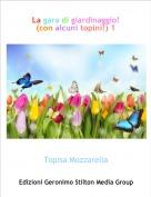 Topisa Mozzarella - La gara di giardinaggio!(con alcuni topini!) 1