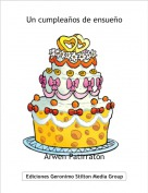 Arwen Patirratón - Un cumpleaños de ensueño