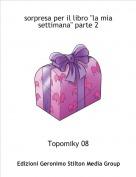Topomiky 08 - sorpresa per il libro ''la mia settimana'' parte 2