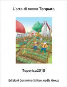 Toperica2010 - L'orto di nonno Torquato
