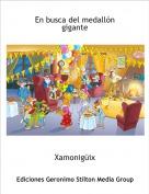Xamonigüix - En busca del medallón gigante