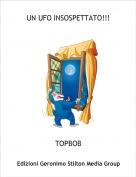 TOPBOB - UN UFO INSOSPETTATO!!!