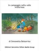 di Simonetta Belsorriso - In campeggio nella valle misteriosa