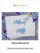 Topisa Mozzarella - Mollare? Mai!