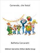 Baffetta Cercaratti - Carnevale, che festa!