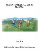 Lucilra - ECO DEL ROEDOR, SALVAR EL PLANETA.