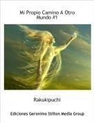 Rakukipuchi - Mi Propio Camino A Otro Mundo #1