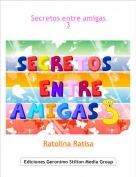 Ratolina Ratisa - Secretos entre amigas 3