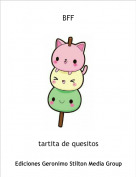 tartita de quesitos - BFF