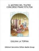 GIULINA LA TOPINA - IL MISTERO DEL TEATRO CONCORSO FRANCYSTILTON