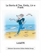 Lola07K - La Storia di Tea, Emily, Liv e Frank