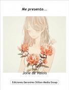 Jolie de Valois - Me presento...