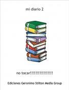 no tocar!!!!!!!!!!!!!!!!! - mi diario 2