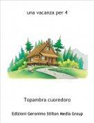 Topambra cuoredoro - una vacanza per 4