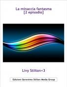 Livy Stilton<3 - La minaccia fantasma[2 episodio]