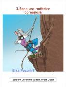 Elisa Pecorini   ............. - 3.Sono una roditricecoraggiosa