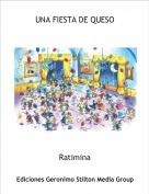 Ratimina - UNA FIESTA DE QUESO