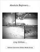 Livy Stilton... - Absolute Beginners...