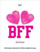 Uxumusu - BFF