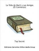 Top Secret - La Vida de Marti y sus Amigos(El Comienzo)