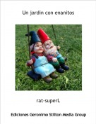 rat-superL - Un jardin con enanitos