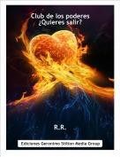 R.R. - Club de los poderes¿Quieres salir?