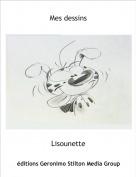 Lisounette - Mes dessins