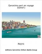 Majvic - Geronimo part en voyage (tome1)
