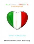 TOPINA FORMAGGINA - ALLA SCOPERTA DELL'ITALIA(con sorpresa)