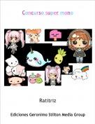Ratitriz - Concurso super mono