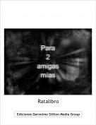 Ratalibro - Para2 amigas mías