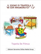 """Topelia De Filmus - IL SOGNO DI TRAPPOLA 2: """"MI SON INNAMORATO!"""" 1 p*"""