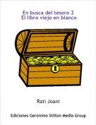 Rati Joani - En busca del tesoro 2 El libro viejo en blanco