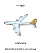 Irmatopizia - In viaggio