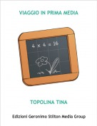 TOPOLINA TINA - VIAGGIO IN PRIMA MEDIA