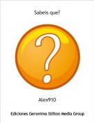 Alex910 - Sabeis que?