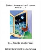 By...Topella Cavallerizza! - Mistero in una notte di mezza estate....1