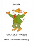 FORMAGGINAIN LOVE LOVE - la storia