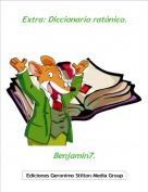Benjamin7. - Extra: Diccionario ratónico.