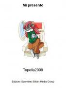 Topella2009 - Mi presento